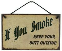 5x8 Sign If You Smoke Keep Your Butt Outside Anti No Smoking Vaping Posting Post