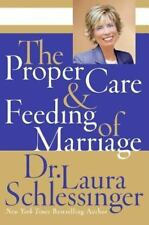 The Proper Care and Feeding of Marriage by Laura Schlessinger (2007, Hardcover)