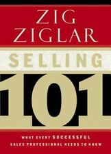 Selling 101 : What Every Successful Sales Professional Needs to Know by Zig...
