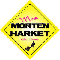 Mrs Morten Harket On Board Novelty Car Sign