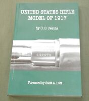 """US RIFLE M-1917"" WW1 WW2 WINCHESTER REMINGTON EDDYSTONE GUN REFERENCE BOOK"