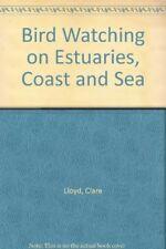 Bird Watching on Estuaries, Coast and Sea (Nature watch),Clare Lloyd