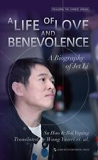 A Life of Love and Benevolence a Biography of Jet Li