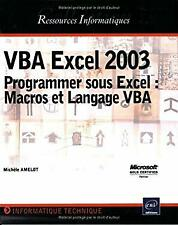 VBA Excel 2003 : Programmer sous Excel (French Edition) by Michle Amelot