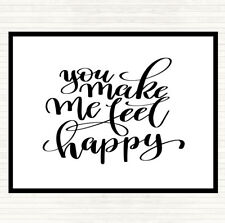 White Black You Make Me Feel Happy Quote Dinner Table Placemat