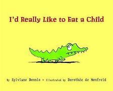 I'd Really Like to Eat a Child (Picture Book)-ExLibrary