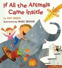 If All the Animals Came Inside - Acceptable - Pinder, Eric - Hardcover