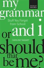 My Grammar and I or Should That Be Me?: How to Speak and Write It Right  LikeNew