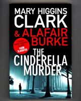 NEW UK IMPORT - THE CINDERELLA MURDER: Mary Higgins Clark, Alafair Burke PB 1st