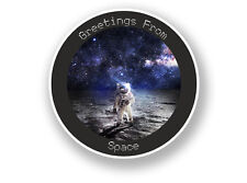 2 x Greetings From Space Astronaut Vinyl Sticker #7104