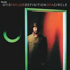Definition of a Circle by Otis Taylor (CD, Feb-2007, Telarc Distribution)