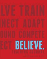 Believe : Training and Inspirational Journal for Runners by Roisin...