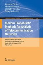 Modern Probabilistic Methods for Analysis of Telecommunication Networks :...