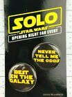 Solo Star Wars Story Opening Night Fan Event Pinback Buttons  Han Solo  *Mo
