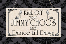 Jimmy Choo Dance Party Wedding Shabby Shoes Plaque Sign Chic Home Gift Birthday