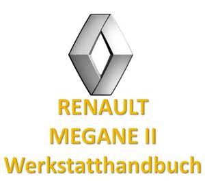 Werkstatthandbuch / Reparaturanleitung Renault Megane II (2) Deutsch!!!