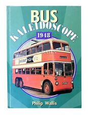 Bus Kaleidoscope: 1948 by Philip Wallis (Hardback, 1998)