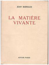 BARRAUD Jean - LA MATIERE VIVANTE - 1960
