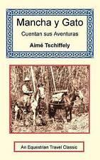 Mancha y Gato Cuentan sus Aventuras by Aimé Tschiffely