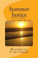 Summer Justice : Can You Stand the Rain? by Michelle Carithers (2011, Paperback)