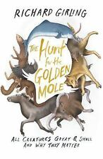 The Hunt for the Golden Mole: All Creatures Great & Small and Why They-ExLibrary