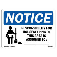 Osha Notice - Notice Responsibility For Housekeeping Area Custom Sign | Label