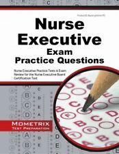 Nurse Executive Exam Practice Questions : Nurse Executive Practice Tests & Ex...