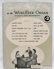SHEET MUSIC FAMILIAR SONGS TO PLAY ON WURLITZER ORGAN DATED 1957