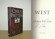 Chris Patten - East and West - Power, Freedom and Future - Signed - 1st/1st