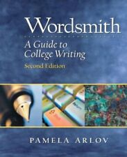 Wordsmith: A Guide to College Writing, Second Edit