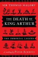 The Death of King Arthur: The Immortal Legend by Ackroyd, Peter Book The Fast