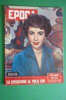 EPOCA 269/1955 ELIZABETH LIZ TAYLOR LASSI LYNN RUSSELL MARTINE CAROL MUSSOLINI
