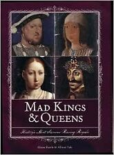 Mad Kings & Queens: Historys Most Famous Raving R