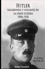 Hitler, Vagabundo y Soldado en la Gran Guerra : El Joven Hitler 3: By Cosnava...