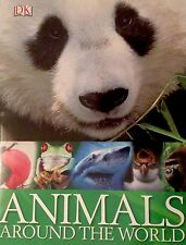 Animals Around the World DK Softcover Fantastic Photos And Facts Like New