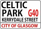 CELTIC PARK KERRYDALE STREET london road style METAL SIGN scottish football gift