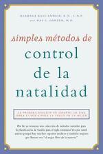Simples Metodos de Control de la Natalidad: La Primera Edicion En Espanol de Una