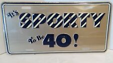It's Sporty to be 40! Funny Novelty Embossed Metal License Plate