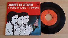 """ANDREA LO VECCHIO - IL BENE DI LUGLIO/IL SERENO - 45 GIRI 7"""" - ITALY PRESS"""