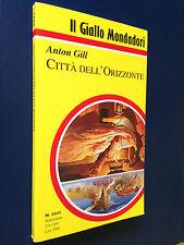 Anton GILL - CITTA' DELL' ORIZZONTE , Giallo Mondadori n.2431 (1995)