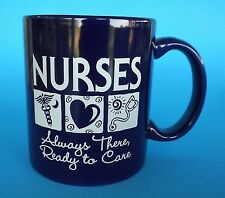 """Nurses Always There Ready to Care"" Mug Nursing Rn Lpn Blue White Graphics Mware"