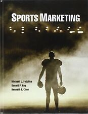 Sports Marketing by Michael Fetchko, Donald Roy and Kenneth E. Clow (2016,...