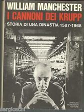 W. MANCHESTER I CANNONI DEI KRUPP STORIA DI UNA DINASTIA 1587-1968-SR80