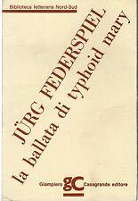 LA BALLATA DI TYPHOID MARY JURG FEDERSPIEL CASAGRANDE