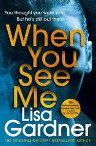 NEW When You See Me By Lisa Gardner Paperback Free Shipping