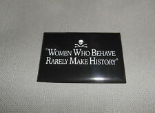 "New Pirate 3"" x 2"" Women Who Behave Rarely Make History Metal Magnet"