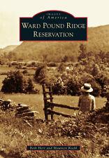 Ward Pound Ridge Reservation [Images of America] [NY] [Arcadia Publishing]