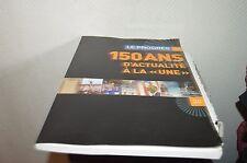 LIVRE RECUEIL JOURNAL 150 ANS D ACTUALITE A LA UNE LE PROGRES  BOOK HORS SERIE