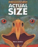 Prehistoric Actual Size [ Jenkins, Steve ] Used - Good