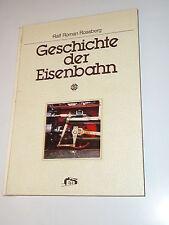 SIGLOCH EDITION 1984 - Geschichte der EISENBAHN Rolf Roman Rossberg - X(EK-41)X